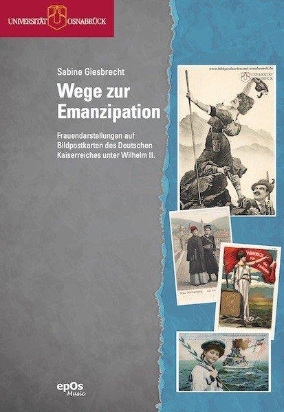sabine-giesbrechtwege-zur-emanzipation-frauendarstellungen-auf-bildpostkarten-des-deutschen